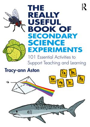 Front cover of The Really Useful Book of Secondary Science Experiments by Dr Tracy-ann Aston